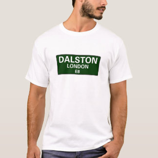000 STREET SIGNS - LONDON - DALSTON E8 T-Shirt