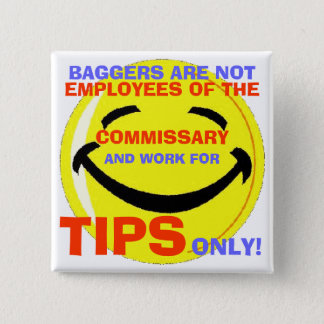004, BAGGERS ARE NOT , EMPLOYEES O... - Customized 15 Cm Square Badge