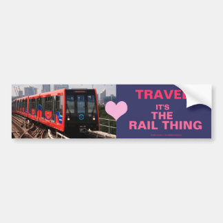 00601 Travel: Its the Rail Thing (Bumper Sticker) Bumper Sticker