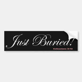 00 just buried bumper sticker
