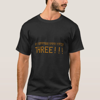0118999881999119725,THREE!!! (with large three) T-Shirt