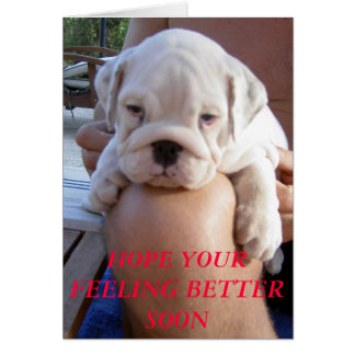 015, HOPE YOUR FEELING BETTER SOON GREETING CARD