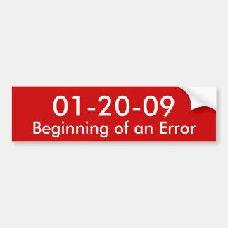 01-20-09, Beginning of an Error Bumper Sticker
