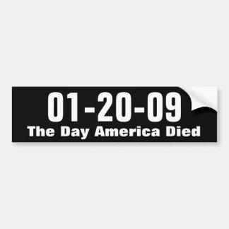 01-20-09, The Day America Died Bumper Sticker