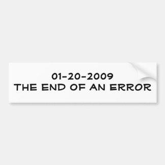 01-20-2009The end of an ERROR Bumper Sticker