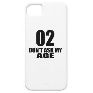 02 Do Not Ask My Age Birthday Designs iPhone 5 Case