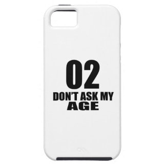 02 Do Not Ask My Age Birthday Designs Tough iPhone 5 Case