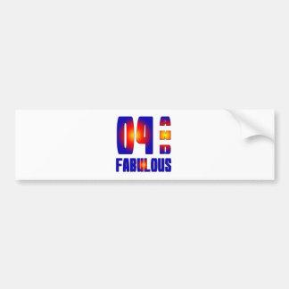 04 And Fabulous Bumper Sticker