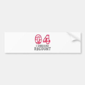 04 I Demand Recount Birthday Designs Bumper Sticker