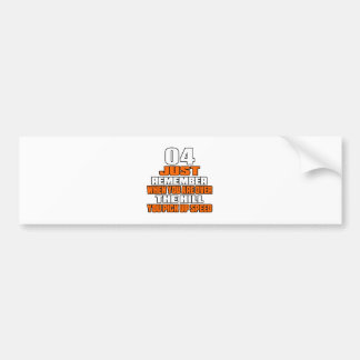 04 just remember when you are over the hill you pi bumper sticker