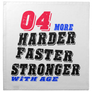 04 More Harder Faster Stronger With Age Napkin