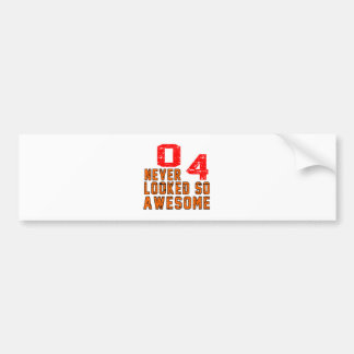 04 never looked so awesome bumper stickers