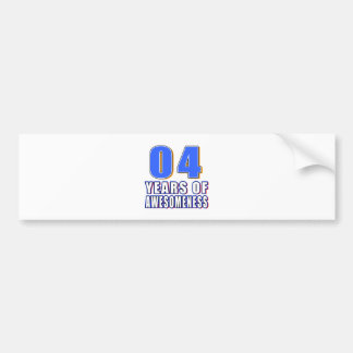 04 Years of Awesomeness Bumper Stickers