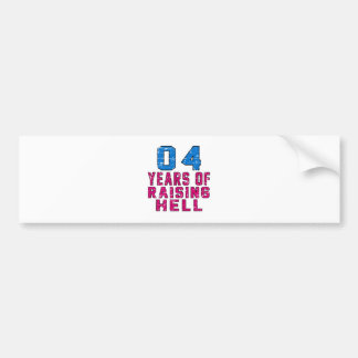 04 Years of raising hell Bumper Sticker