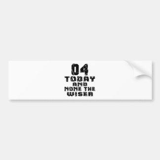 04Today And None The Wiser Bumper Sticker