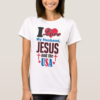 05 I love My Husband, Jesus and the USA-white.png T-Shirt
