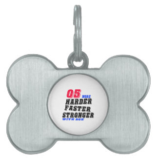 05 More Harder Faster Stronger With Age Pet Tag