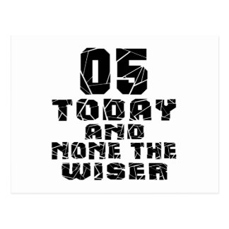 05 Today And None The Wiser Postcard