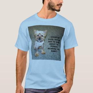 0955921-R1-037-17, I KNOW I'M CUTE, BUT I'M NOT... T-Shirt