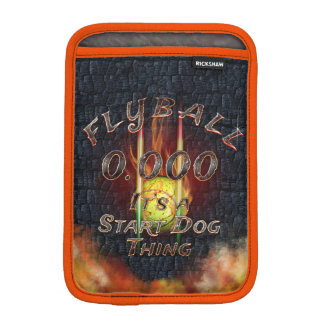 0.000 Flyball Flamz: It's A Start Dog Thing! iPad Mini Sleeve