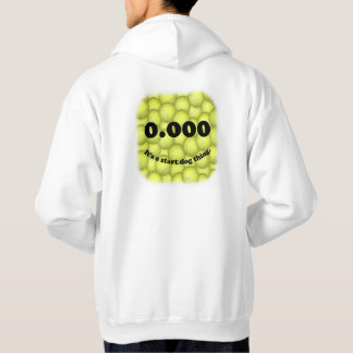 0.000, The perfect Start, It's A Start Dog Thing! Hoodie