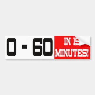 0 - 60 In 15 Minutes Bumper Sticker