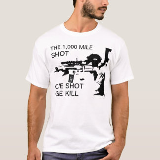 1000 MILE SHOT T-Shirt