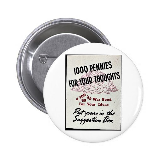 1000 Pennies For Your Thoughts Buttons