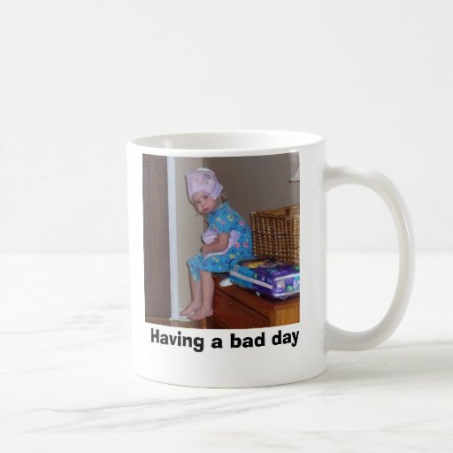 100_0860, Having a bad day Coffee Mug