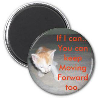 100_1628, If I can...You can keepMoving Forward... 6 Cm Round Magnet