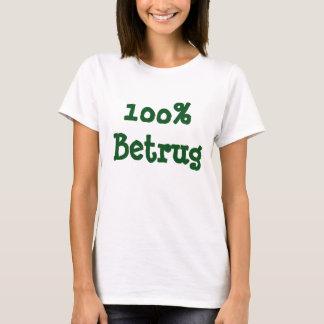100% Betrug T-Shirt