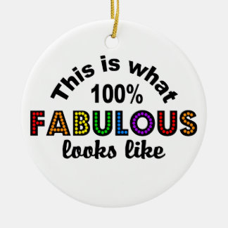 100% FABULOUS ornament, customize Ceramic Ornament
