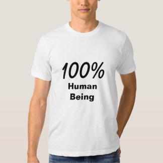 100 % human being t-shirt