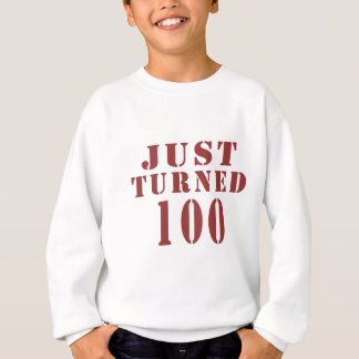 100 Just Turned Birthday Sweatshirt