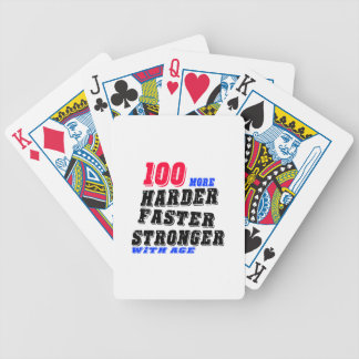 100 More Harder Faster Stronger With Age Bicycle Playing Cards