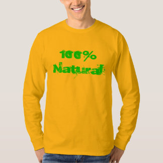 """""""100% Natural"""" t-shirt"""
