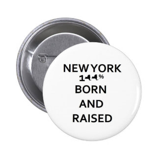 100 New York Born and Raised Button