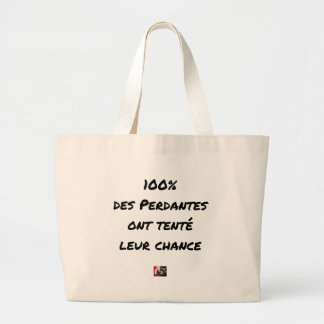 100% OF LOSING TRIED THEIR CHANCE LARGE TOTE BAG