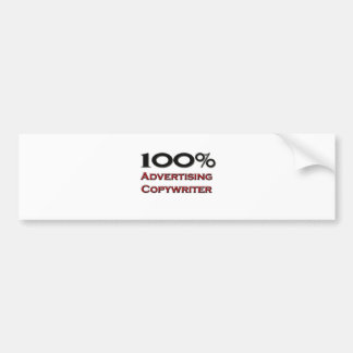 100 Percent Advertising Copywriter Bumper Stickers