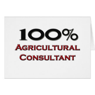100 Percent Agricultural Consultant Greeting Cards