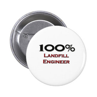 100 Percent Landfill Engineer Pinback Button