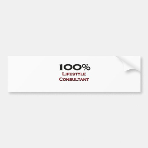 100 Percent Lifestyle Consultant Bumper Stickers