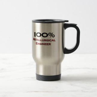 100 Percent Metallurgical Engineer Travel Mug