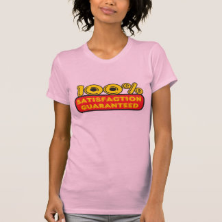 100 Percent Satisfaction Guaranteed T-Shirt