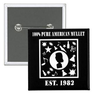100% Pure American Mullet Est. 1982 Button