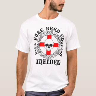 100% Pure Bred English Infidel T-Shirt