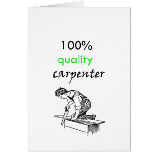 100% quality carpenter greeting card