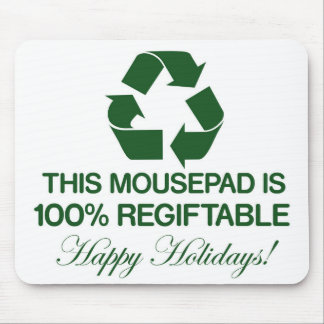 100% Regiftable Mousepad