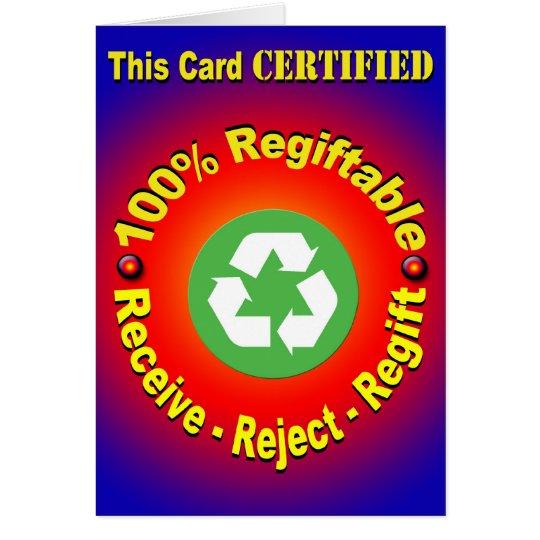 100% Regiftable - Receive - Reject - Regift Card