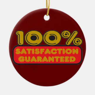100% Satisfaction Guaranteed Ornament